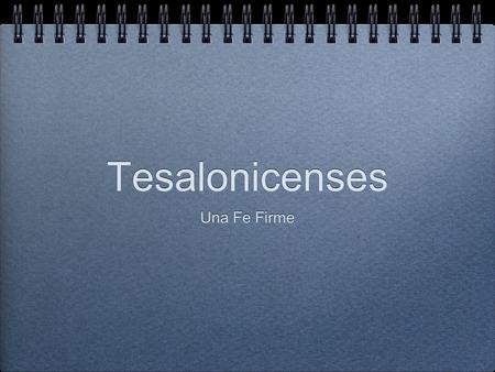Tesalonicenses Una Fe Firme.