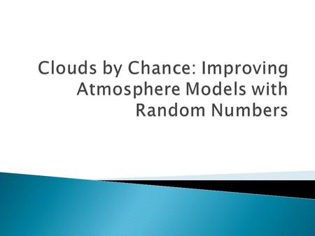 Clouds by Chance: Improving Atmosphere Models with Random Numbers