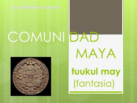 COMUNI DAD MAYA tuukul may (fantasia)