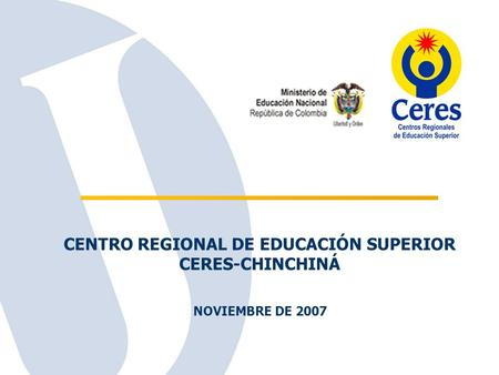CENTRO REGIONAL DE EDUCACIÓN SUPERIOR CERES-CHINCHINÁ