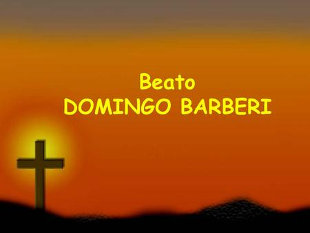 Beato DOMINGO BARBERI.