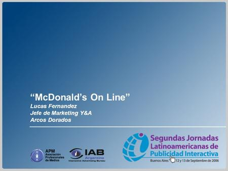 """McDonald's On Line"" Lucas Fernandez Jefe de Marketing Y&A"