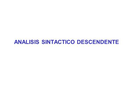 ANALISIS SINTACTICO DESCENDENTE