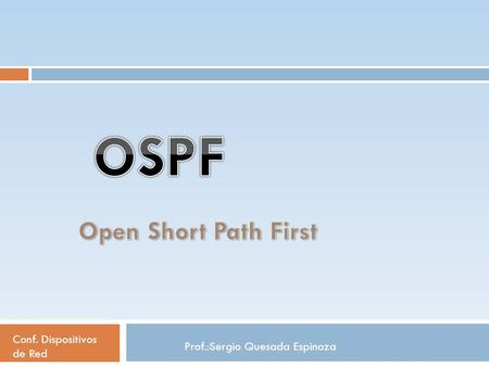 OSPF Open Short Path First Conf. Dispositivos de Red