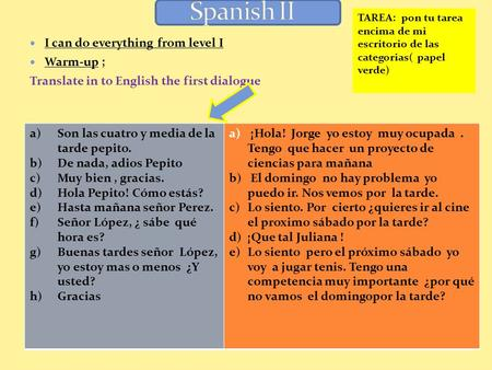 Spanish II I can do everything from level I Warm-up ;