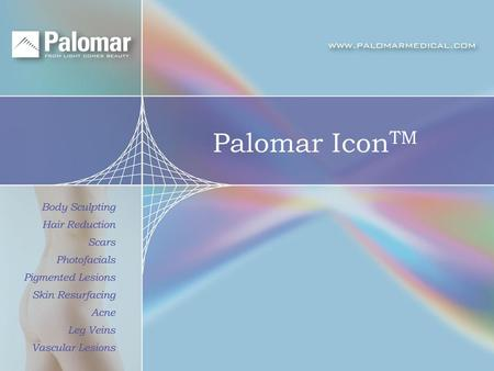 Palomar Icon TM. Palomar Icon Láser y Luz Pulsada Optimizada.