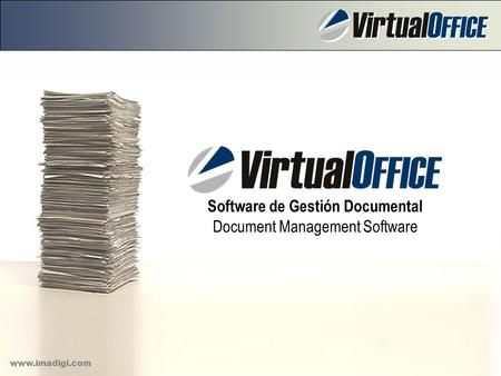 A paperless office solution www.imadigi.com Software de Gestión Documental Document Management Software www.imadigi.com.