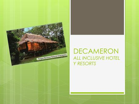 DECAMERON ALL INCLUSIVE HOTEL Y RESORTS. 1, CRITERIOS DE SOSTENIBILIDAD 2, CONTRIBUIR AL DESARROLLO SOSTENIBLE.