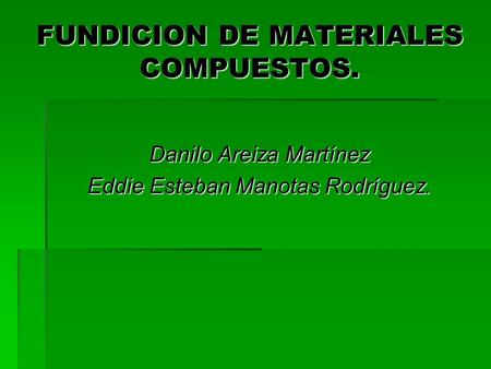 FUNDICION DE MATERIALES COMPUESTOS.