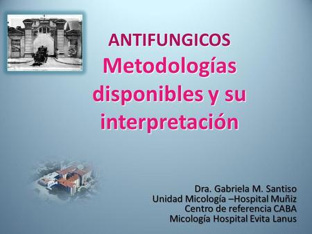 ANTIFUNGICOS Metodologías disponibles y su interpretación