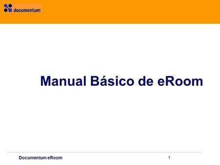 Documentum Manual Básico de eRoom Documentum eRoom 1.