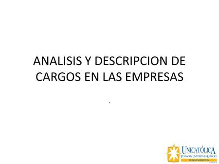 ANALISIS Y DESCRIPCION DE CARGOS EN LAS EMPRESAS