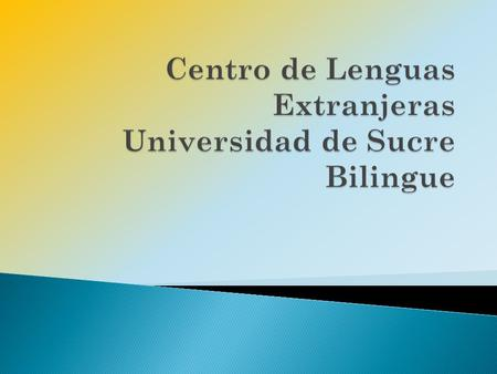 Centro de Lenguas Extranjeras Universidad de Sucre Bilingue