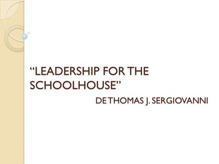 """LEADERSHIP FOR THE SCHOOLHOUSE"" DE THOMAS J. SERGIOVANNI."