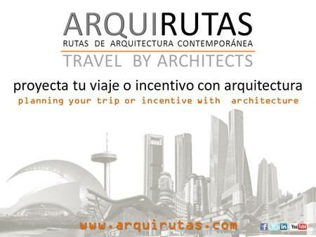 Proyecta tu viaje o incentivo con arquitectura planning your trip or incentive with architecture RUTAS DE ARQUITECTURA CONTEMPORÁNEA TRAVEL BY ARCHITECTS.
