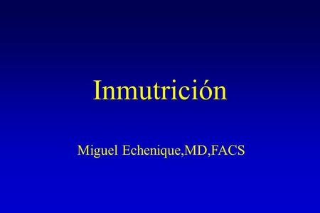 Inmutrición Miguel Echenique,MD,FACS. Adapted From: Daly et al. Immune and Metabolic Effects of Arginine in the Surgical Patient. Ann Surg 1988;208:512-522.