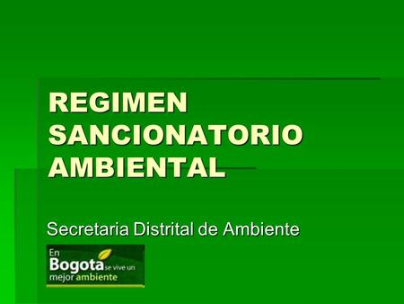 REGIMEN SANCIONATORIO AMBIENTAL Secretaria Distrital de Ambiente.