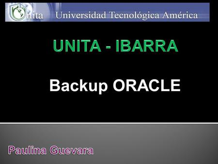 UNITA - IBARRA Backup ORACLE