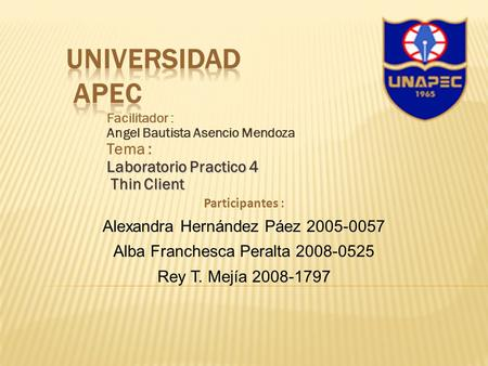 UNIVERSIDAD APEC Tema : Laboratorio Practico 4 Thin Client
