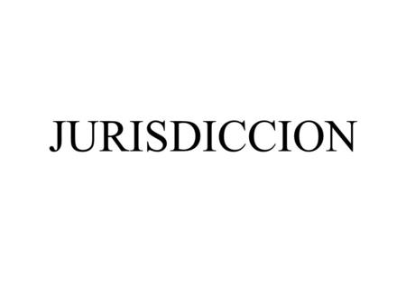 JURISDICCION.