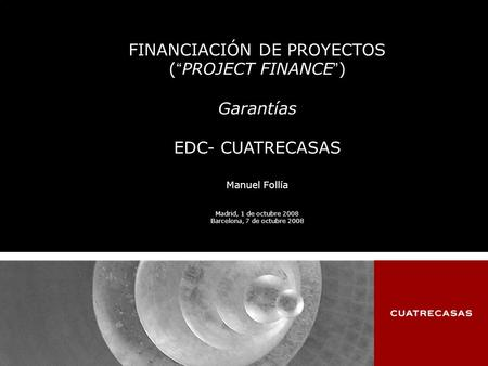 "FINANCIACIÓN DE PROYECTOS (""PROJECT FINANCE"")"