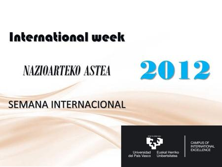 International week NAZIOARTEKO ASTEA SEMANA INTERNACIONAL 2012.