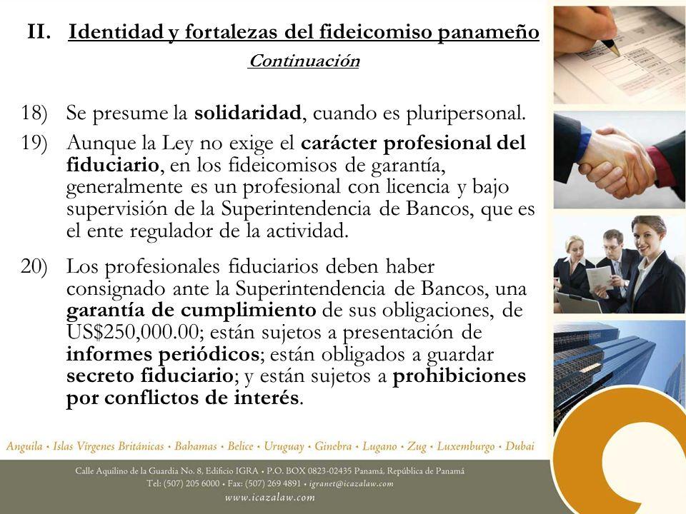 21)Fideicomitente no puede ser fiduciario, salvo el caso de entidades de Derecho Público.