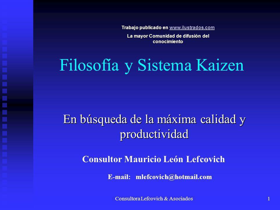 Consultora Lefcovich & Asociados2 La estrategia de Kaizen es el concepto de más importancia en la administración japonesa.