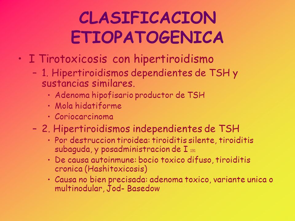 CLASIFICACION ETIOPATOGENICA II Tirotoxicosis sin hipertiroidismo –1.