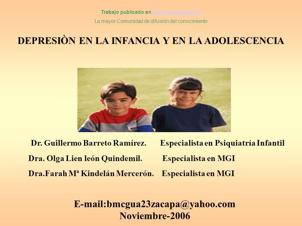 DEPRESIÒN EN LA INFANCIA Y EN LA ADOLESCENCIA Dr.Guillermo Barreto Ramírez.