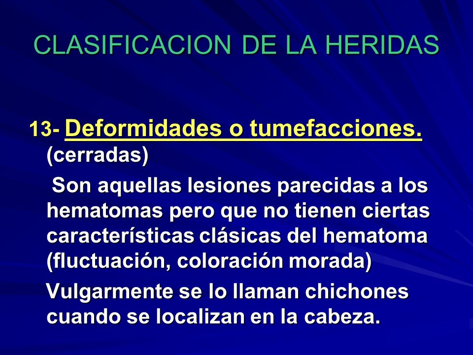 CLASIFICACION DE LA HERIDAS Empalamiento Son heridas producidas por elementos contundente, estacas, trozos de maderas ect, que quedan incrustados en el cuerpo.