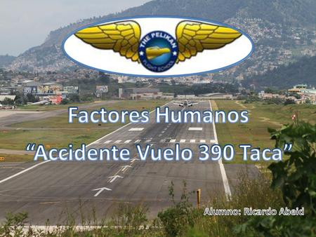 """Accidente Vuelo 390 Taca"""