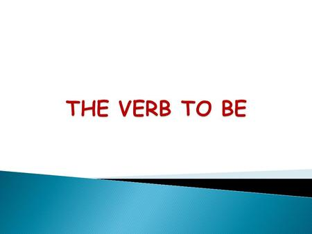 THE VERB TO BE.