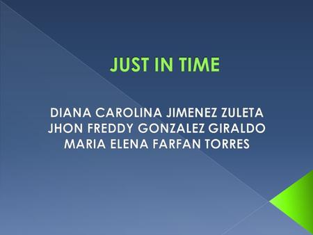 JUST IN TIME DIANA CAROLINA JIMENEZ ZULETA