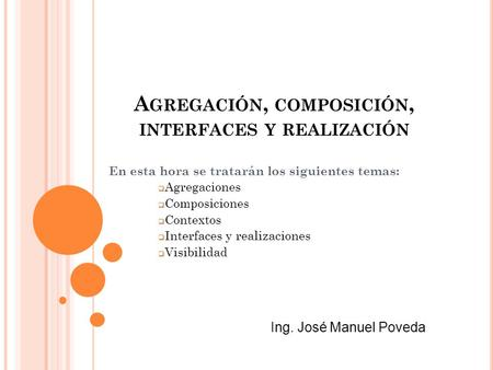 Agregación, composición, interfaces y realización