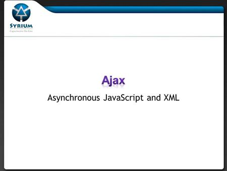 Asynchronous JavaScript and XML.  No es una nueva forma de programar, es una forma de utilizar los estándares disponibles.  Es el arte de intercambiar.