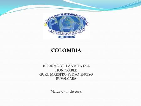 COLOMBIA INFORME DE LA VISITA DEL HONORABLE