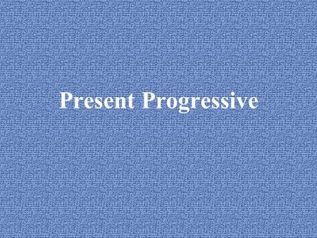 Present Progressive ¿Cómo lo formamos? -ar = -ando -er/-ir = -iendo Compound verb form 2 parts Present tense forms of ESTAR Present Participle of the.