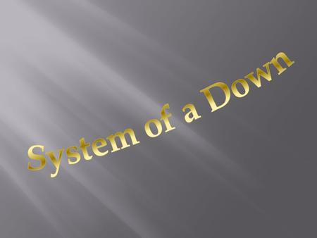 System of a Down.
