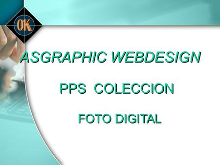 ASGRAPHIC WEBDESIGN PPS COLECCION FOTO DIGITAL.