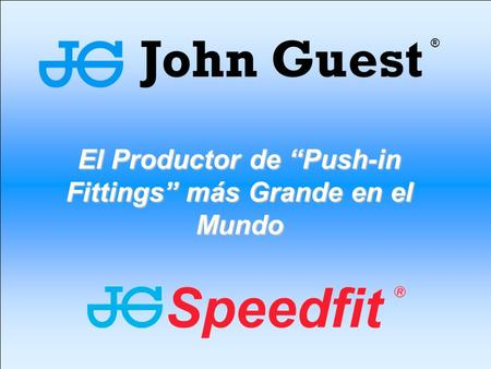 "El Productor de ""Push-in Fittings"" más Grande en el Mundo ®"