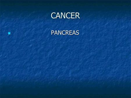 CANCER PANCREAS.
