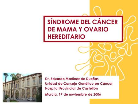 SÍNDROME DEL CÁNCER DE MAMA Y OVARIO HEREDITARIO