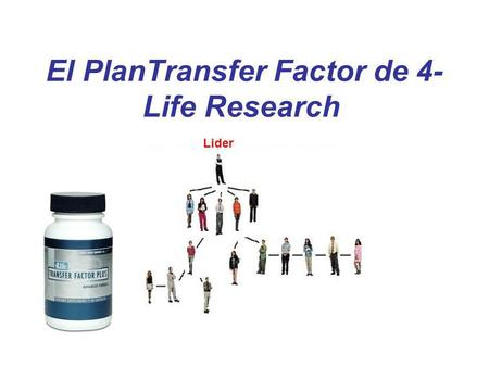 El PlanTransfer Factor de 4-Life Research