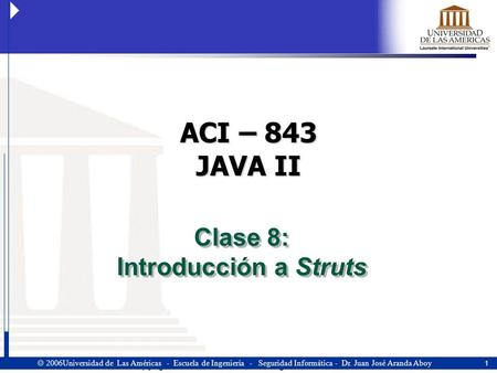 Copyright  Altran SDB, 2001. All rights reserved. 1  2006Universidad de Las Américas - Escuela de Ingeniería - Seguridad Informática - Dr. Juan José.