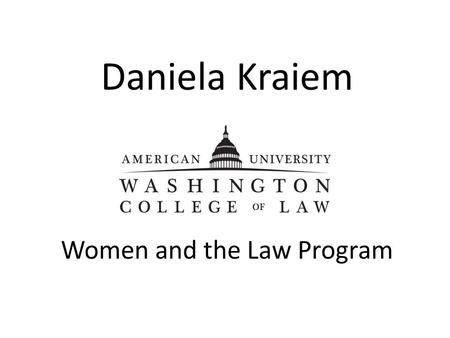 Daniela Kraiem Women and the Law Program. Derechos Humanos y Mortalidad Materna Derechos Humanos y Mortalidad Materna.