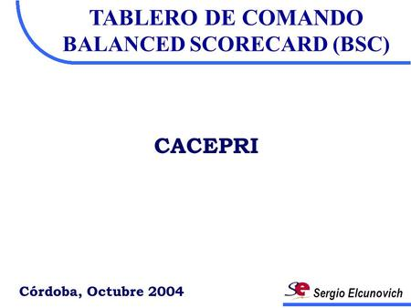 TABLERO DE COMANDO BALANCED SCORECARD (BSC)