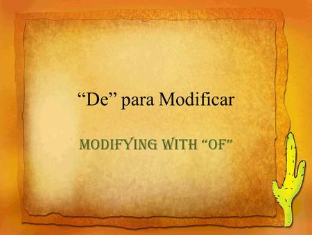 """De"" para Modificar Modifying with ""Of"". Usando un nombre para modificar otro nombre. Using a noun to modify another noun – Happens in English Chicken."