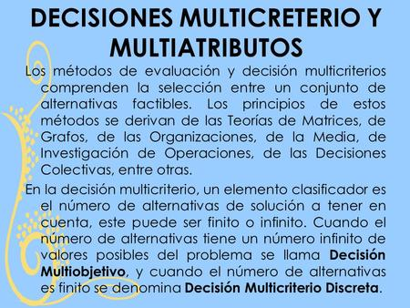 DECISIONES MULTICRETERIO Y MULTIATRIBUTOS