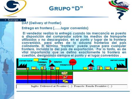 "Grupo ""D"" DAF (Delivery at Frontier)"